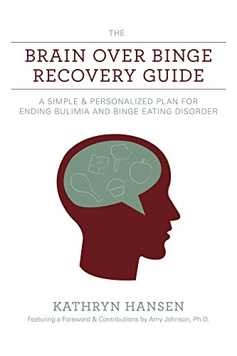 - The Brain over Binge Recovery Guide: A Simple and Personalized Plan for Ending Bulimia and Binge Eating Disorder