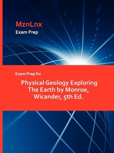 Exam Prep for Physical Geology Exploring The Earth by Monroe, Wicander, 5th Ed. PDF