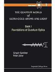 Quantum World Of Ultra-cold Atoms And Light, The - Book I: Foundations Of Quantum Optics (Volume 2)