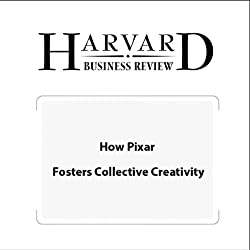 How Pixar Fosters Collective Creativity (Harvard Business Review)