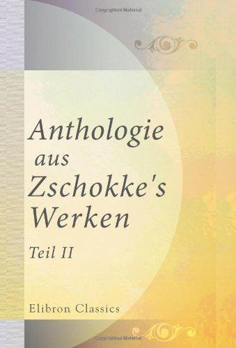 Anthologie aus Zschokke's Werken: Teil 2 (German Edition) pdf