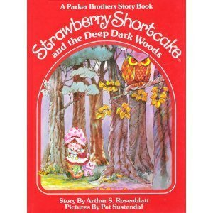 (Strawberry Shortcake and the Deep, Dark Woods)