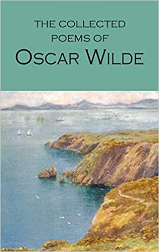 Collected Poems Of Oscar Wilde Wordsworth Poetry Library
