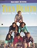 Teen Health: Decisions for Healthy Living, Enrichment Activities (Workbook with Answer Key)