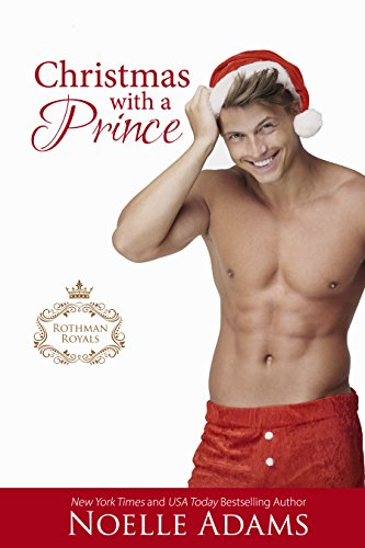 Christmas with a Prince (Rothman Royals Book 4) by [Adams, Noelle]