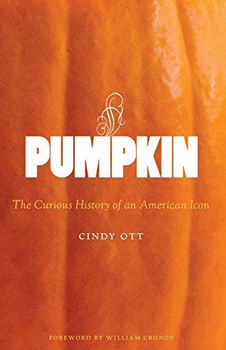 Pumpkin: The Curious History of an American Icon (Weyerhaeuser Environmental Books) ()