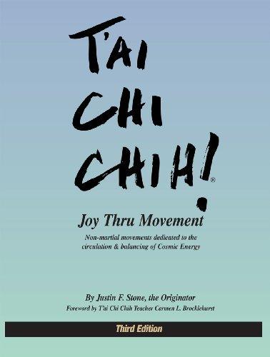 By Justin Stone - T'ai Chi Chih! Joy Thru Movement (3rd Edition) (2009-11-10) [Paperback] ebook