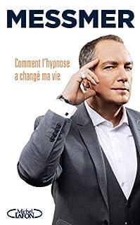 Comment l'hypnose a changé ma vie, Messmer