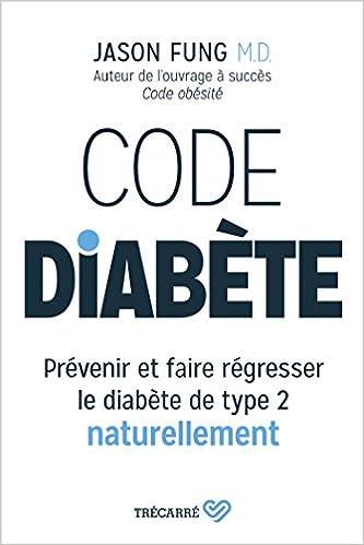 Code Diabete : Prevenir et Faire Regresser le Diabete de Type 2 Naturellement - Fung Jason