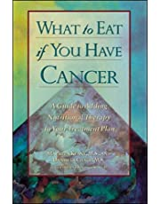 What to Eat if You Have Cancer: A Guide to Adding Nutritional Therapy to Your Treatment Plan