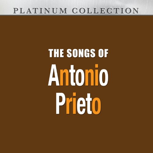 The Songs of Antonio Prieto