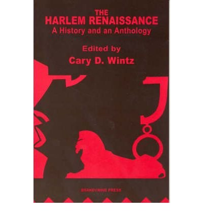 Search : The Harlem Renaissance: A History and an Anthology[ THE HARLEM RENAISSANCE: A HISTORY AND AN ANTHOLOGY ] By Wintz, Cary D. ( Author )Aug-11-2003 Paperback