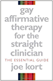 Gay Affirmative Therapy for the Straight Clinician: The Essential Guide