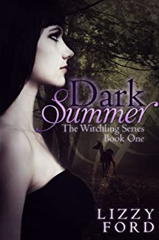 Dark Summer (Witchling Series Book 1) by [Ford, Lizzy]