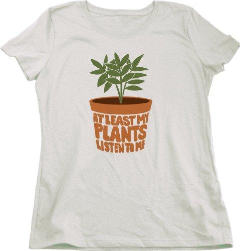 Ann Arbor T-Shirt Co. Women's At Least My Plants Listen To Me Cut T-Shirt