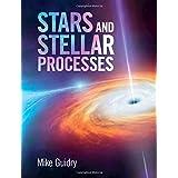 Stars and Stellar Processes