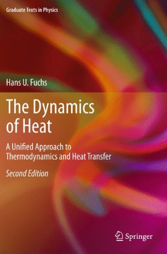 The Dynamics of Heat: A Unified Approach to Thermodynamics and Heat Transfer (Graduate Texts in Physics)