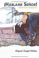 ¡Háblame Señor!: La belleza del libro de Proverbios. Comentario devocional (Devocionales) (Spanish Edition) Paperback