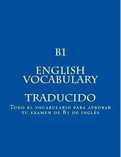B1 ENGLISH VOCABULARY Traducido: Todo el vocabulario para…