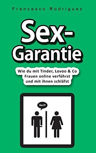Sex-Garantie: Wie du mit Tinder, Lovoo & Co Frauen online verführst und mit ihnen schläfst