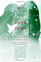 My True Love Gave To Me: The Twelve Authors of Christmas Paperback
