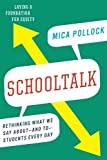 img - for Schooltalk: Rethinking What We Say About and To Students Every Day book / textbook / text book