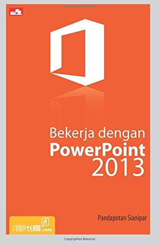 Download Bekerja dengan PowerPoint 2013 (Indonesian Edition) ebook