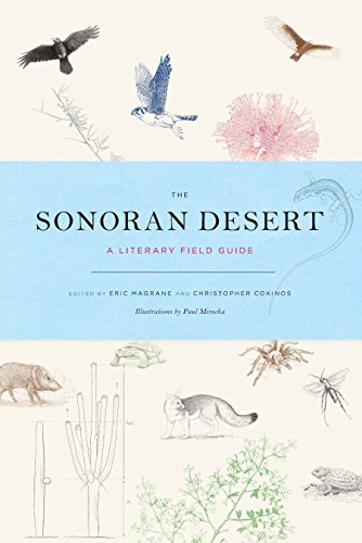 The Sonoran Desert: A Literary Field Guide (A Natural History Of The Sonoran Desert)