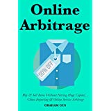 Online Arbitrage: Buy & Sell Items Without Having Huge Capital… China Importing & Online Service Arbitrage