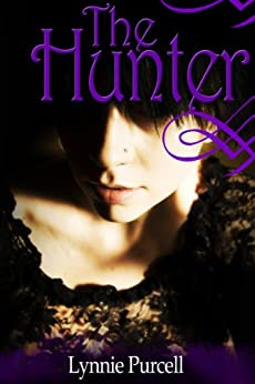 The Hunter (Book 1: The Guardian Series) by [Purcell, Lynnie]