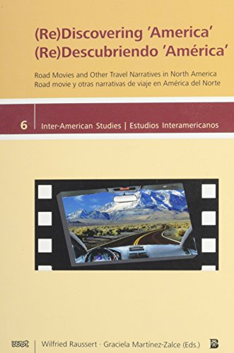 re-discovering-america-road-movies-and-other-travel-narratives-in-north-america-inter-american-studi