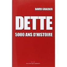 DETTE (LA) : 5000 ANS D'HISTOIRE