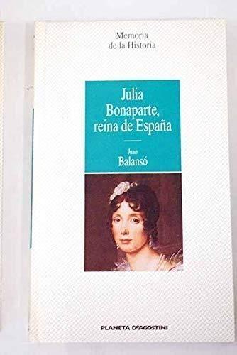 Julia Bonaparte, reina de España: Amazon.es: Balansó, Juan: Libros