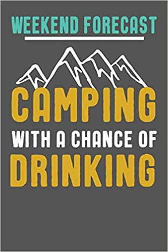 a40213c6c Weekend Forecast Camping With A Chance Of Drinking: Funny Camping ...