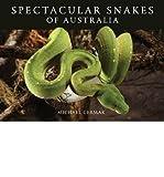 [(Spectacular Snakes of Australia )] [Author: Michael Cermak] [Nov-2009]