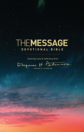 The Message Devotional Bible (Softcover): featuring notes & reflections from Eugene H. Peterson