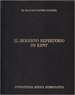 El moderno repertorio de Kent (Spanish Edition): Francisco Xavier Eizayaga: Amazon.com: Books