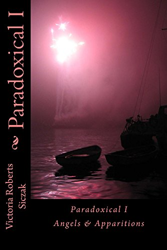 Book: Paradoxical I - Angels & Apparitions by Victoria Roberts Siczak