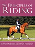 img - for The Principles of Riding (GNEF) (German National Equestrian Federation) (German National Equestrian Federation's Complete Riding and) by Christina Belton (6-Feb-2006) Perfect Paperback book / textbook / text book