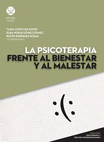 La psicoterapia frente al bienestar y al malestar (Psicoterapia y diálogo interdisciplinario) (Spanish Edition)