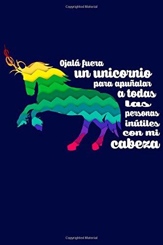 Ojalá fuera un unicornio para apuñalar a todas las personas ...