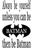 Always be Batman vinyl decal wall decals 18x11 inches