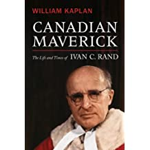 Canadian Maverick: The Life and Times of Ivan C. Rand