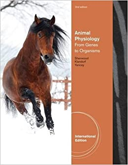 Animal Physiology: From Genes to Organisms, International Edition