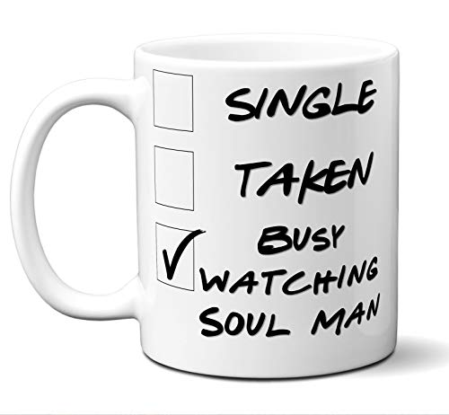 - Funny Soul Man Novelty Movie Lover Gift Mug. Single, Taken, Busy Watching. Poster, Men, Women, Birthday, Christmas, Father's Day, Mother's Day. 11 oz.