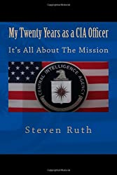 My Twenty Years as a CIA Officer: It's All About The Mission