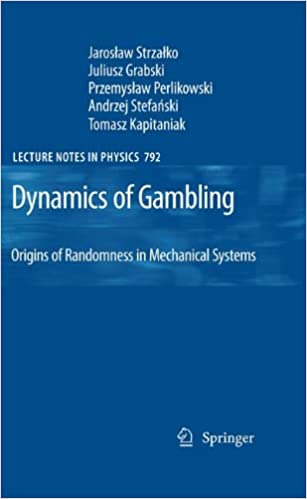 Dynamics of Gambling: Origins of Randomness in Mechanical Systems (Lecture Notes in Physics)