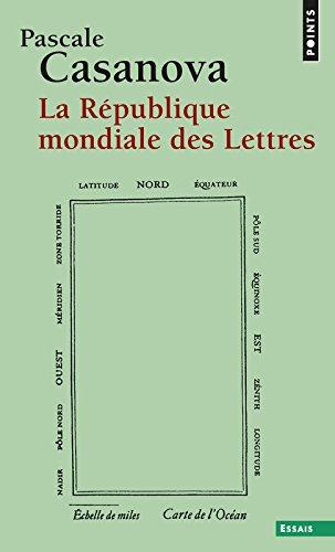 La République mondiale des Lettres Poche – 2 octobre 2008 Pascale Casanova Points 2757809989 9782757809983_DMEDIA_US