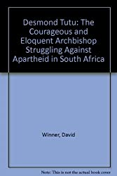 Desmond Tutu: The Courageous and Eloquent Archbishop Struggling Against Apartheid in South Africa (People who have helped the world)