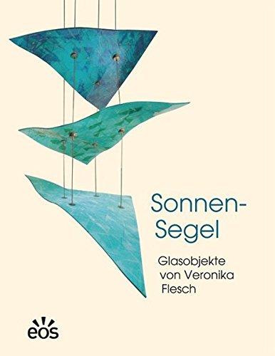 Price comparison product image Sonnen-Segel - Glasobjekte von Veronika Flesch